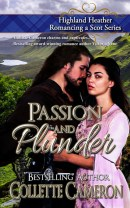 Passion and Plunder, Highland Heather Romancing a Scot Series, USA Today Bestselling Author Collette Cameron, Collette Cameron historical romances, Collette Cameron Regency romances, Collette Cameron romance novels, Collette Cameron Scottish historical romance books, Blue Rose Romance, Bestselling historical romance authors, historical romance novels, Regency romance novels, Highlander romance books, Scottish romance novels, romance novel covers, Bestselling romance novels, Bestselling Regency romances, Bestselling Scottish Romances, Bestselling Highlander romances, Victorian Romances, lords and ladies romance novels, Regency England Dukes romance books, aristocrats and royalty, happily ever after novels, love stories, wallflowers, rakes and rogues, award-winning books, Award-winning author, historical romance audio books, collettecameron.com, The Regency Rose Newsletter, Sweet-to-Spicy Timeless Romance, historical romance meme, romance meme, historical regency romance