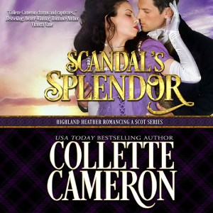 Collette Cameron historical romances, Scandal's Splendor, Best Regency romance books, Historical romance books to read online, Regency historical romance ebooks, best regency romance novels 2017, Regency England dukes historical romance Kindle, Regency England historical romance Novels