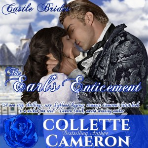 The Earl's Enticement, USA Today Bestselling Author Collette Cameron, Regency Romance, Audio Book,