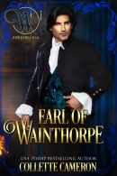 Earl of Wainthorpe, Wicked Earls' Club, USA Today Bestselling Author Collette Cameron, Collette Cameron historical romances, Collette Cameron Regency romances, Collette Cameron romance novels, Collette Cameron Scottish historical romance books, Blue Rose Romance, Bestselling historical romance authors, historical romance novels, Regency romance novels, Highlander romance books, Scottish romance novels, romance novel covers, Bestselling romance novels, Bestselling Regency romances, Bestselling Scottish Romances, Bestselling Highlander romances, Victorian Romances, lords and ladies romance novels, Regency England Dukes romance books, aristocrats and royalty, happily ever after novels, love stories, wallflowers, rakes and rogues, award-winning books, Award-winning author, historical romance audio books, collettecameron.com, The Regency Rose Newsletter, Sweet-to-Spicy Timeless Romance, historical romance meme, romance meme, historical regency romance