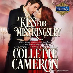 A Kiss for Miss Kingsley, A Waltz with a Rogue Series, USA Today Bestselling Author Collette Cameron, Collette Cameron historical romances, Collette Cameron Regency romances, Collette Cameron romance novels, Collette Cameron Scottish historical romance books, Blue Rose Romance, Bestselling historical romance authors, historical romance novels, Regency romance novels, Highlander romance books, Scottish romance novels, romance novel covers, Bestselling romance novels, Bestselling Regency romances, Bestselling Scottish Romances, Bestselling Highlander romances, Victorian Romances, lords and ladies romance novels, Regency England Dukes romance books, aristocrats and royalty, happily ever after novels, love stories, wallflowers, rakes and rogues, award-winning books, Award-winning author, historical romance audio books, collettecameron.com, The Regency Rose Newsletter, Sweet-to-Spicy Timeless Romance, historical romance meme, romance meme, historical regency romance, historical romance audio books, Regency Romance Audio books, Scottish Romance Audio books