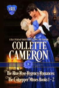 The Blue Rose Regency Romances: The Culpepper Misses Books 1-2 is 99¢!