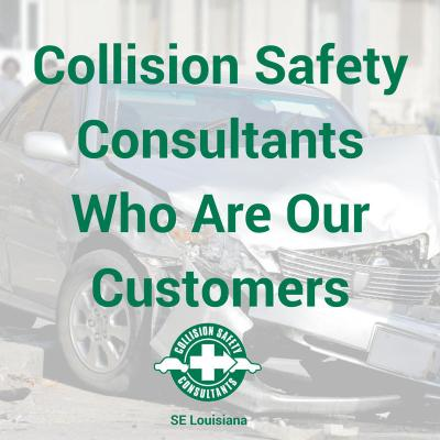 Collision Safety Consultants SE Louisiana - Who Are Our Customers Not A Fan Of Insurance Companies