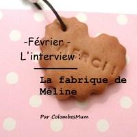 ITW du mois - février - La fabrique de Méline