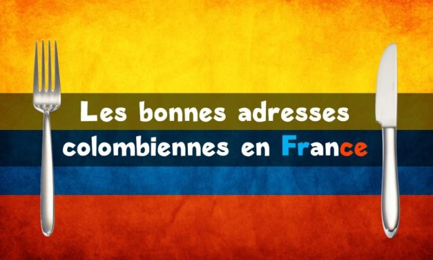 La Colombie en France – Restaurants, cafés, boutiques…