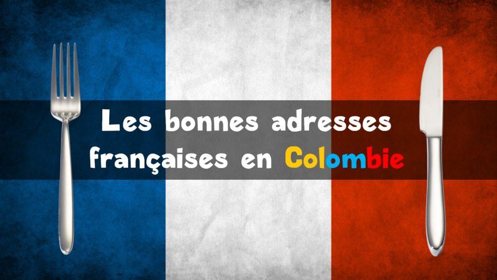La France en Colombie – Restaurants, hôtels, auberges, pâtisseries…