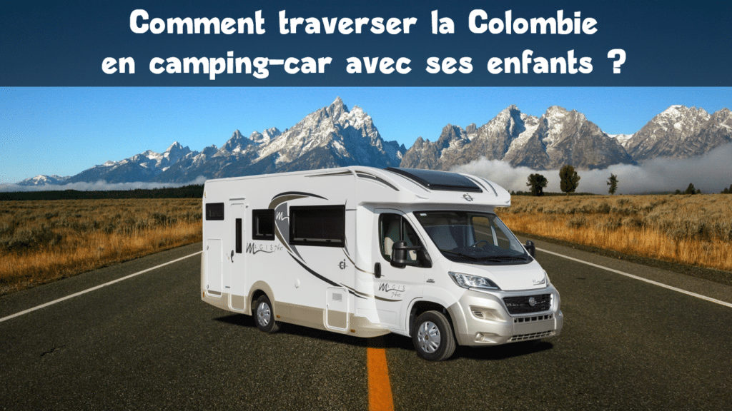 Traverser la Colombie en camping-car