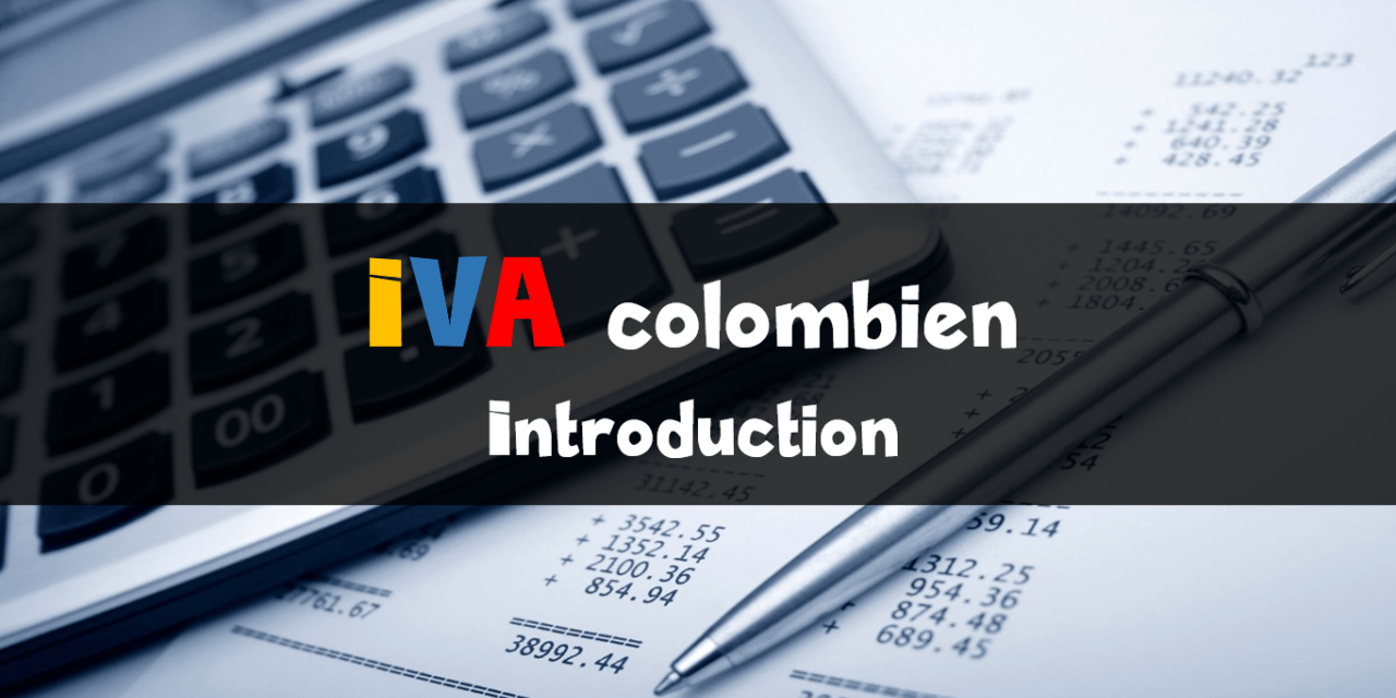 IVA colombien – Introduction à la TVA colombienne
