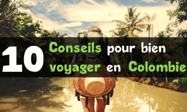10 Conseils voyage en Colombie indispensables