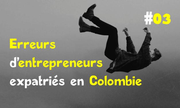 Vendre en Colombie : erreurs d'expatriés entrepreneurs