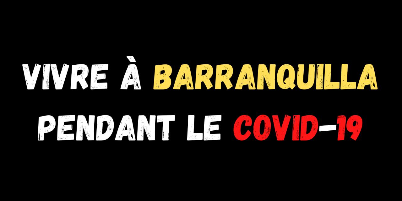 Vivre à Barranquilla pendant la crise du Covid-19
