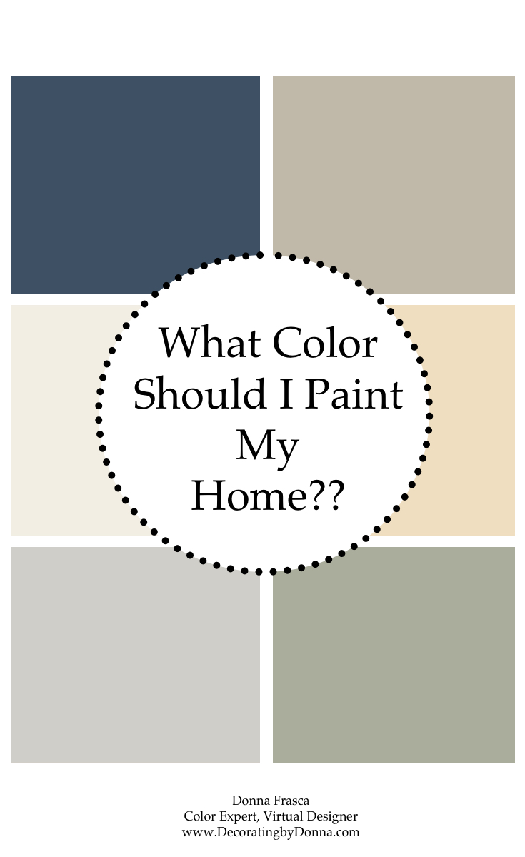 What Color Should I Paint My Home Decorating By Donna