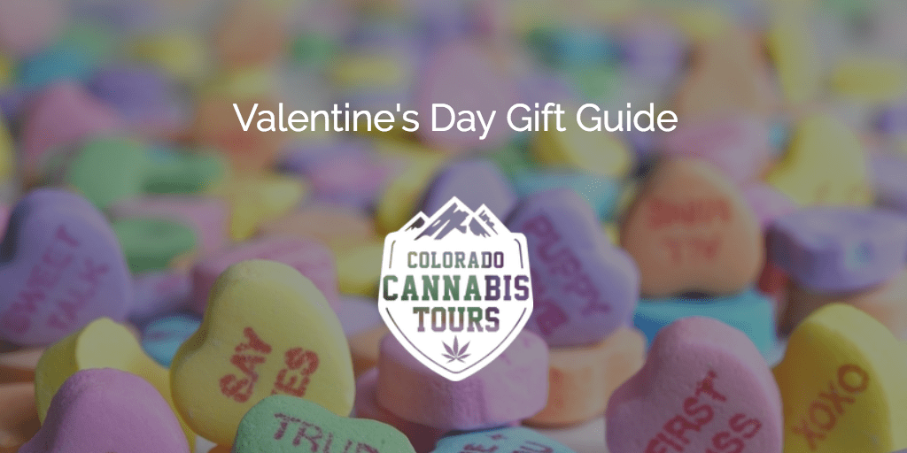 Valentines Day Gift Guide For The Cannabis Enthusiast