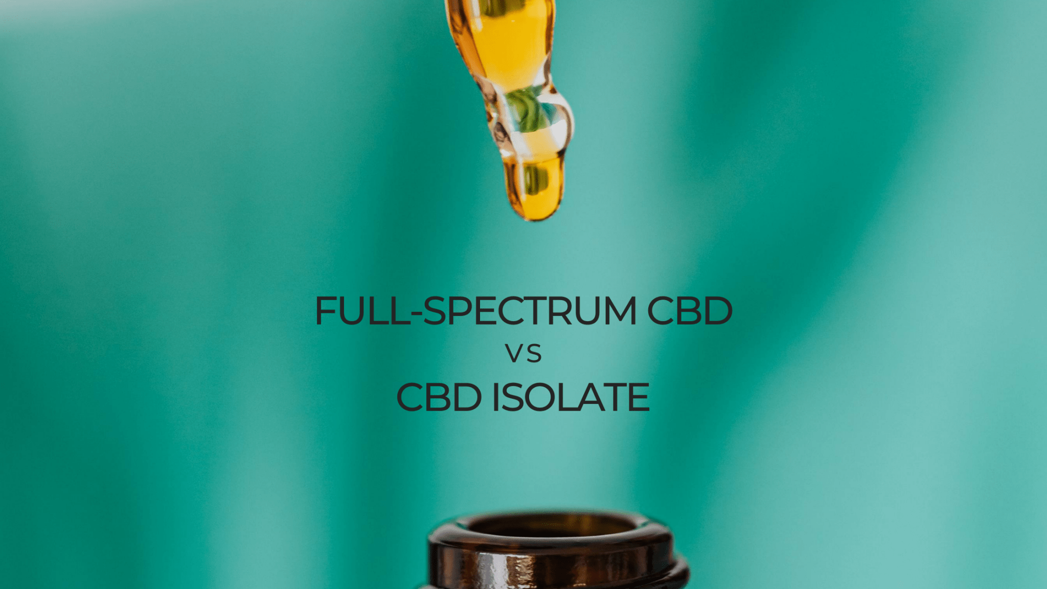 Full-Spectrum CBD Oil vs. CBD Isolate