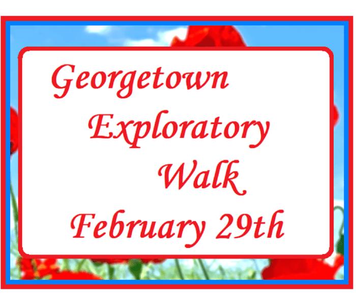 Georgetown Exploratory Walk on Feb 29th