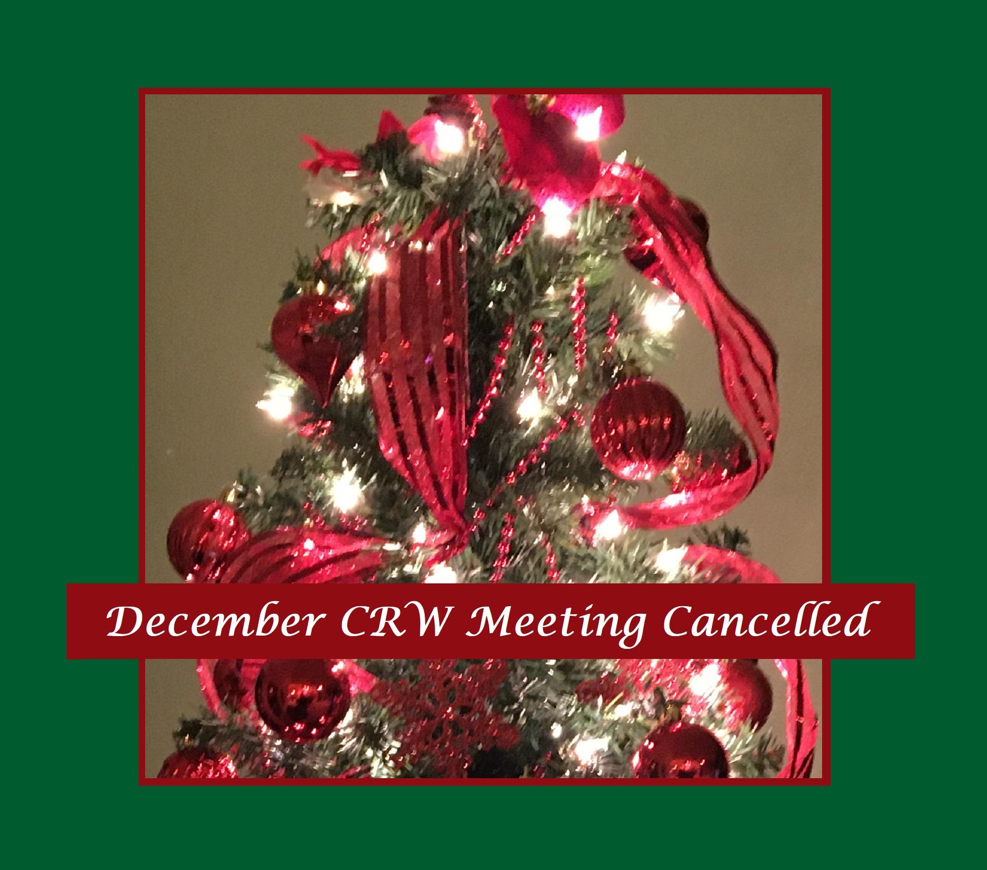 Dec CRW Meeting Cancelled