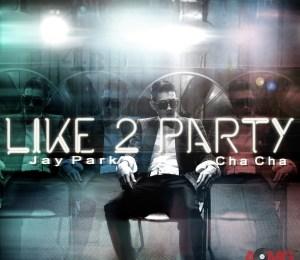 Jay Park – I Like 2 Party