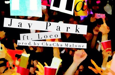 Jay Park (박재범) – NaNa (나나) (Feat. Loco)