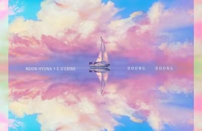 Moon Hyuna – Doong Doong (둥둥 ft. Euaerin)
