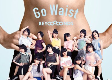 BEYOOOOONDS – Go Waist