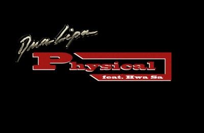 Dua Lipa – Physical (feat. Hwasa)