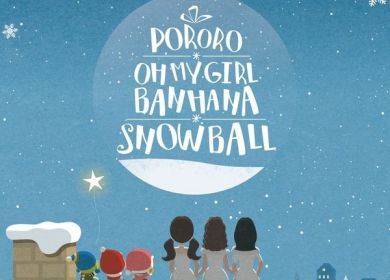 OH MY GIRL BANHANA – SNOW BALL (스노우볼) (with Pororo, Loopy)