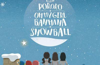 OH MY GIRL BANHANA – SNOW BALL (스노우볼) (with Pororo, Loopy)