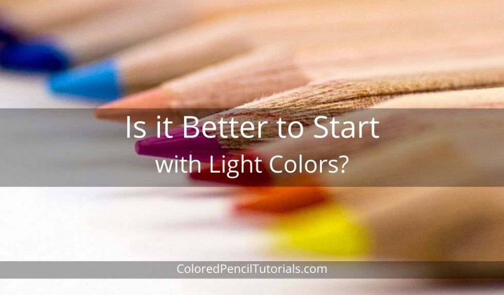 Is it Better to Start with Light Colors