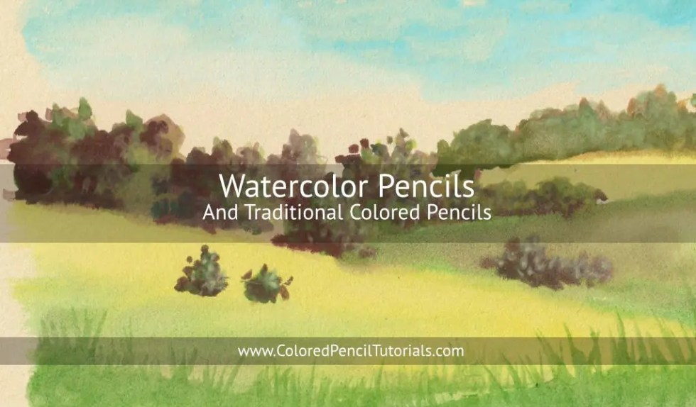 Watercolor and Traditional Colored Pencils