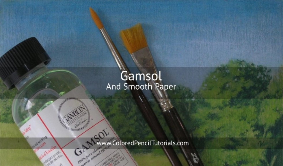 Gamsol and Smooth Paper