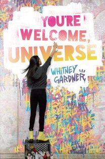 You're Welcome, Universe by Whitney Gardner.