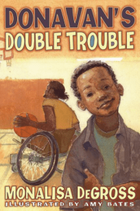 Donavan's Double Trouble by Monalisa DeGross, illustrated by Amy Bates.
