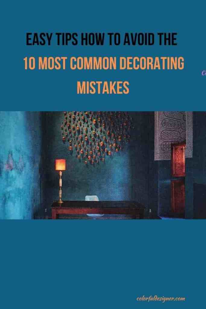 You need help decorating your home? Avoid these 10 most common decorating mistakes for a good look.