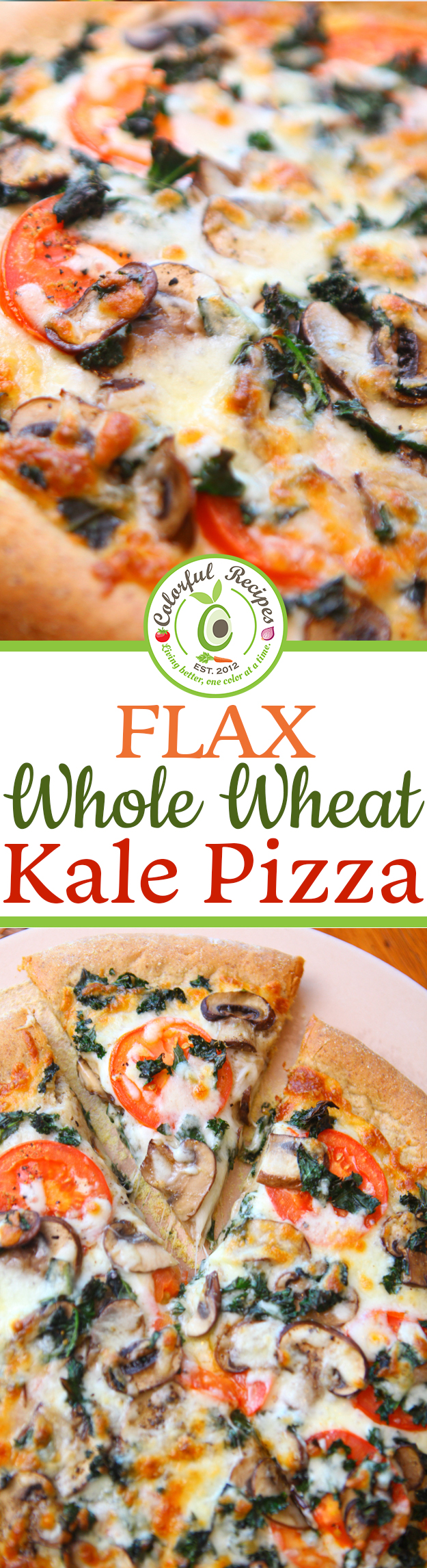 Flax Whole Wheat Kale Pizza with Mushrooms and Tomatoes