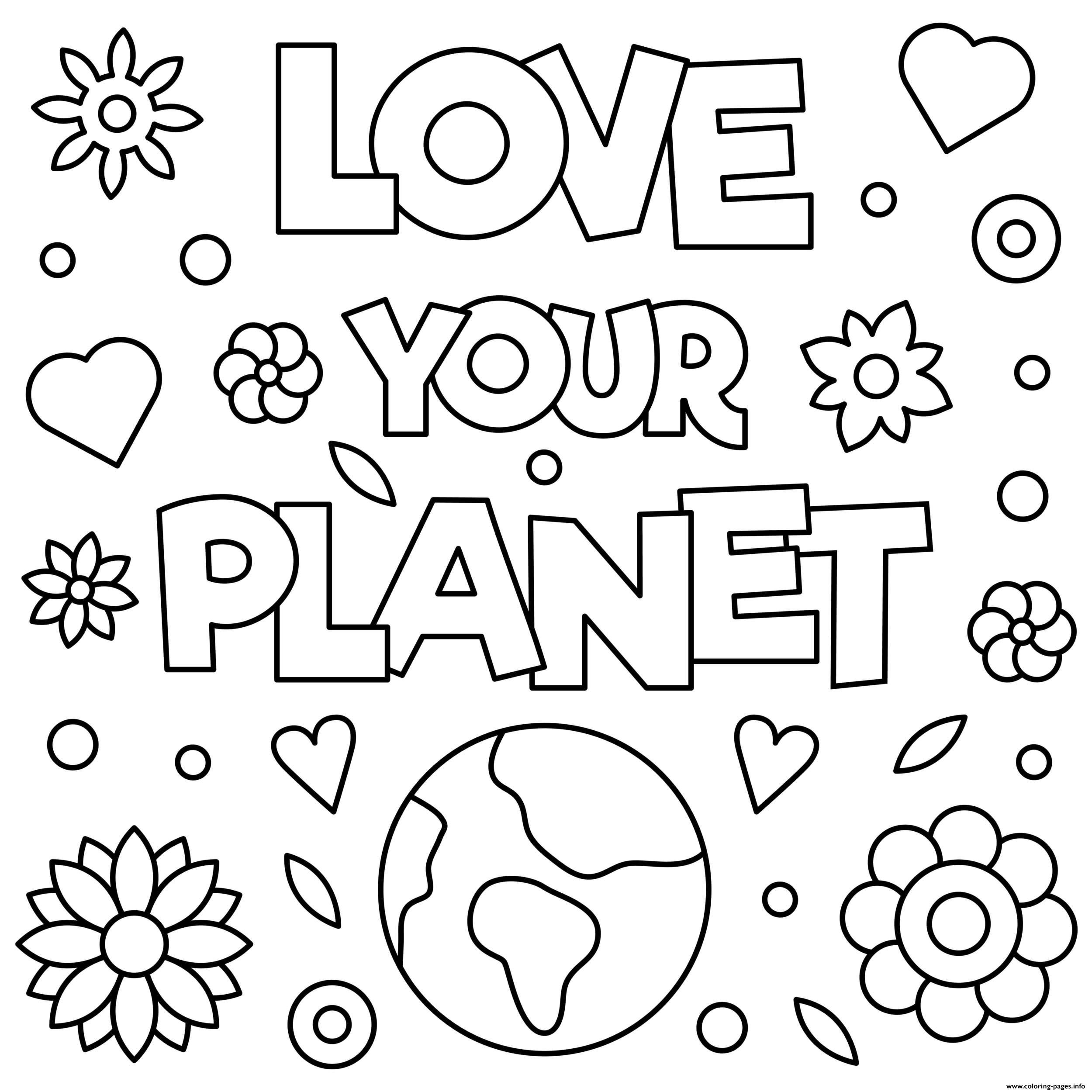Love Your Planet Earth Day 22 April Coloring Pages Printable