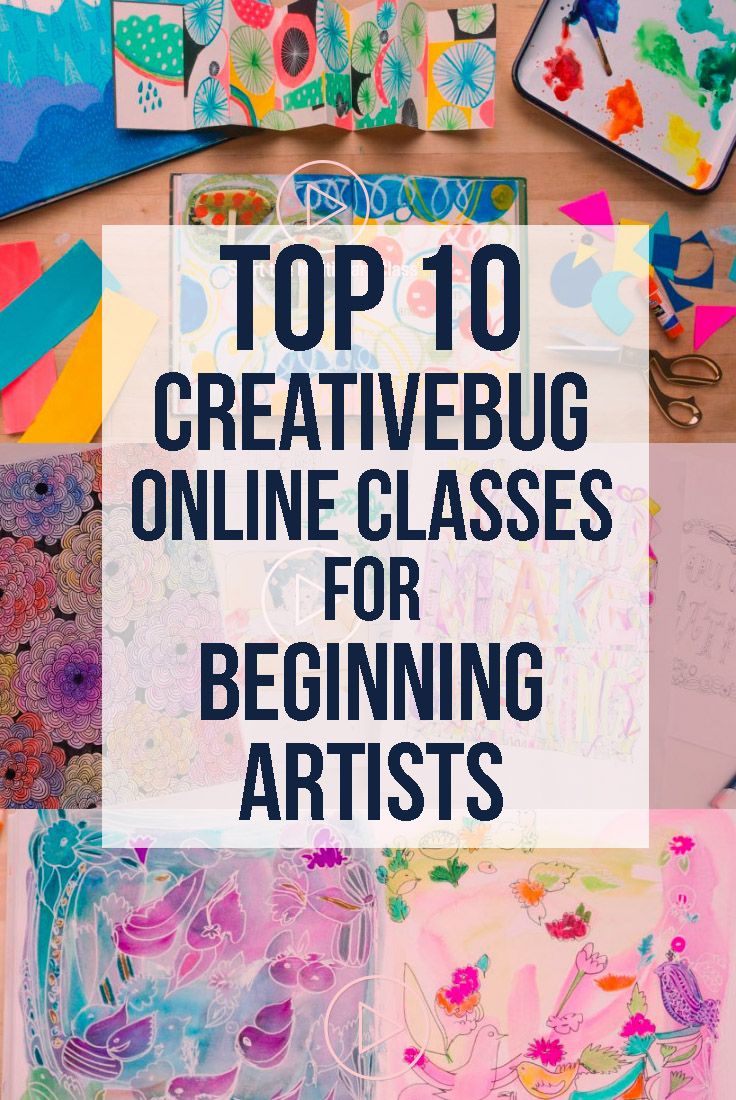 10 Best Creativebug Classes for Beginning Artists: get your creativity flowing with online classes