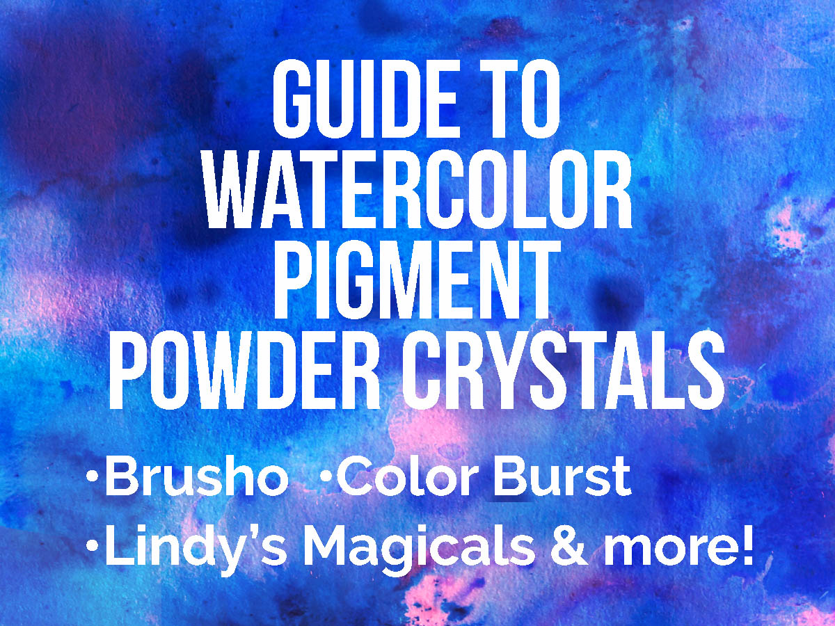 Watercolor Pigment Crystals: Brusho, Color Burst, Lindy's Magicals & more!
