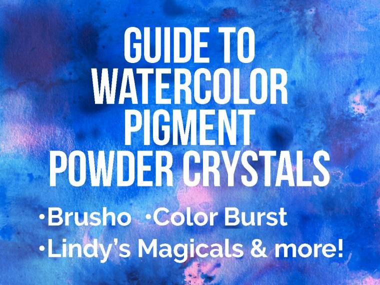 Watercolor Pigments: Brusho & Color Burst