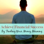 Achieve financial success by finding your money meaning