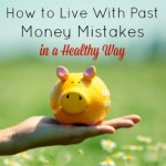 How to Live With Past Money Mistakes