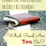 Financial Independence or Early Retirement:  Which Road Are YOU On?