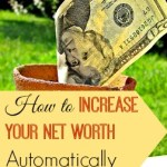 How to Increase Your Net Worth Automatically