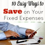 10 Easy Ways to Save on Your Fixed Expenses