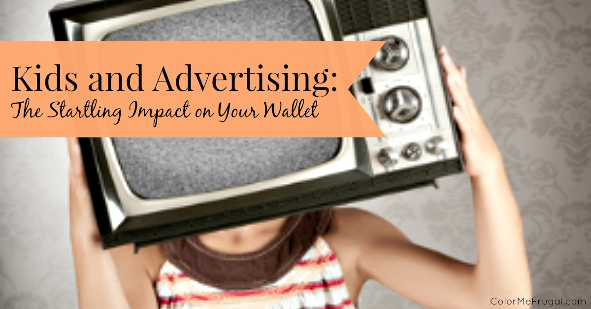 Kids And Advertising The Startling Impact On Your Wallet Color Me