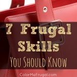7 Frugal Skills You Should Know - https://www.colormefrugal.com