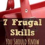 7 Frugal Skills You Should Know