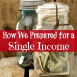 How We Prepared For a Single Income