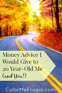 Money Advice I Would Give to 20 Year-Old Me
