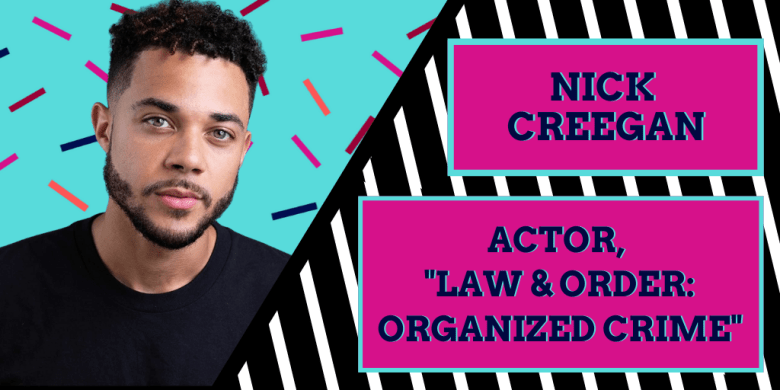 Nick Creegan interview about Law and Order: Organized Crime
