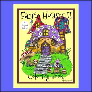 Faerie Houses II PDF Coloring Book and Single Coloring Pages